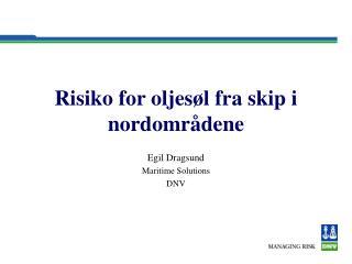 Risiko for oljesøl fra skip i nordområdene