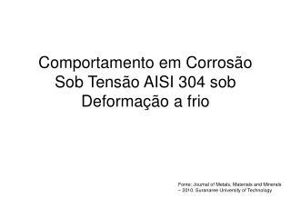 Comportamento em Corros�o Sob Tens�o AISI 304 sob Deforma��o a frio