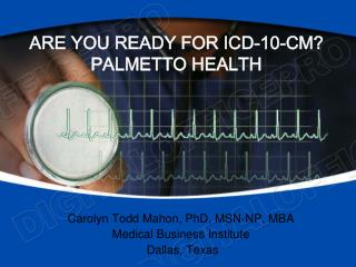 ARE YOU READY FOR ICD-10-CM PALMETTO HEALTH