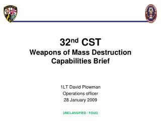 32 nd  CST Weapons of Mass Destruction Capabilities Brief
