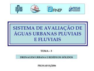 SISTEMA DE AVALIA��O DE �GUAS URBANAS PLUVIAIS E FLUVIAIS