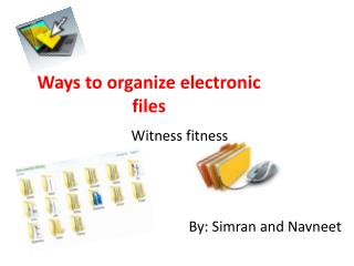 Ways to organize electronic files