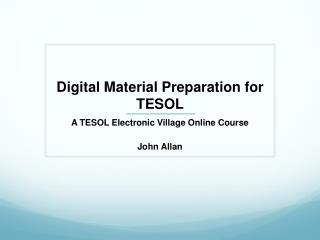 Digital Material Preparation for TESOL
