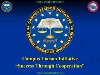 """Campus  Liaison Initiative """"Success Through Cooperation"""""""