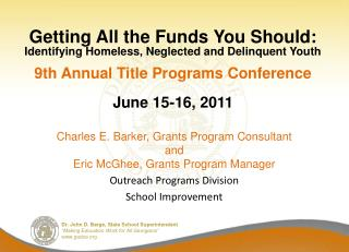 Getting All the Funds You Should: Identifying Homeless, Neglected and Delinquent Youth    9th Annual Title Programs Conf