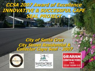 CCSA 2007 Award of Excellence INNOVATIVE & SUCCESSFUL CAPE SEAL PROJECT