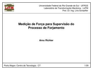 Universidade Federal do Rio Grande do Sul - UFRGS Laborat�rio de Transforma��o Mec�nica - LdTM