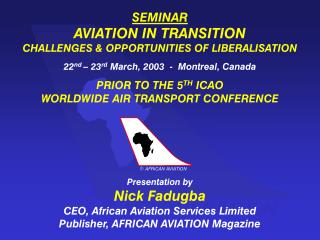 SEMINAR AVIATION IN TRANSITION CHALLENGES & OPPORTUNITIES OF LIBERALISATION