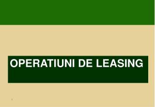 OPERATIUNI DE LEASING