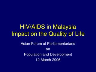 HIV/AIDS in Malaysia Impact on the Quality of Life