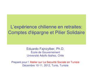 L'expérience chilienne en retraites: Comptes d'épargne et Pilier Solidaire