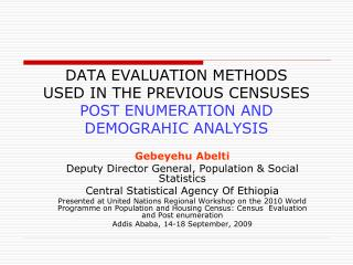 DATA EVALUATION METHODS USED IN THE PREVIOUS CENSUSES POST ENUMERATION AND DEMOGRAHIC ANALYSIS