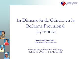La Dimensión de Género en la Reforma Previsional ( Ley N°20.255)
