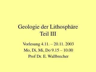 Geologie der Lithosphäre Teil III