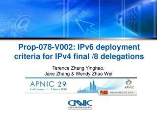 Prop-078-V002: IPv6 deployment criteria for IPv4 final /8 delegations