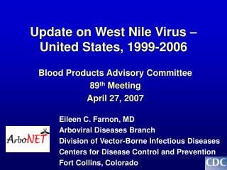Update on West Nile Virus –  United States, 1999-2006