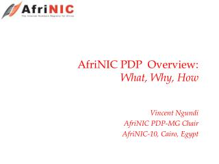 AfriNIC PDP  Overview: What, Why, How