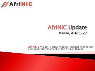 AfriNIC  Update Manila, APNIC-27