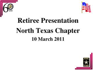 Retiree Presentation  North Texas Chapter 10 March 2011
