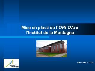 Mise en place de l' ORI-OAI  à l'Institut de la Montagne