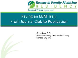 Paving an EBM Trail;  From Journal Club to Publication