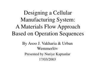 Designing a Cellular Manufacturing System:  A Materials Flow Approach Based on Operation Sequences