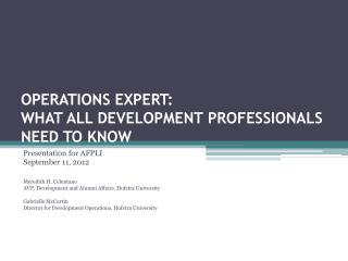 OPERATIONS EXPERT:  WHAT ALL DEVELOPMENT PROFESSIONALS NEED TO KNOW