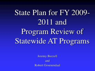 State Plan for FY 2009-2011 and Program Review of Statewide AT Programs