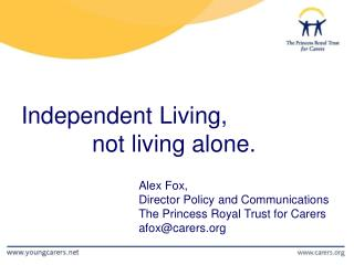 Independent Living,  		not living alone.