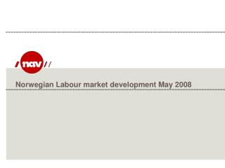 Norwegian Labour market development May 2008