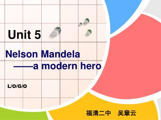 Nelson Mandela    ——a modern hero