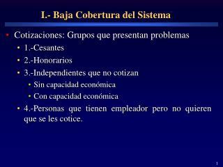 I.- Baja Cobertura del Sistema