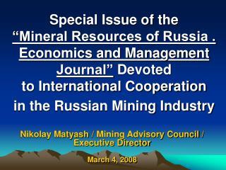 Nikolay Matyash  /  Mining Advisory Council  /  Executive Director March 4, 2008