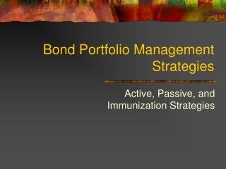 Bond Portfolio Management Strategies