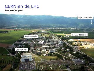 CERN en de LHC