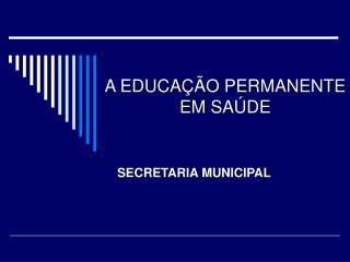 A EDUCA  O PERMANENTE EM SA DE
