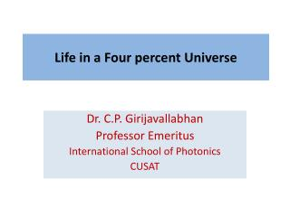 Life in a Four percent Universe