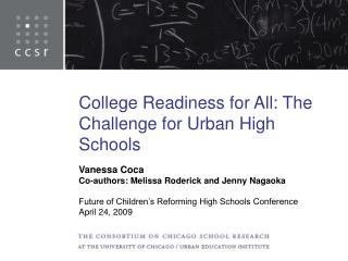 College Readiness for All: The Challenge for Urban High Schools Vanessa Coca
