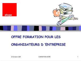 OFFRE FORMATION POUR LES ORGANISATEURS D'ENTREPRISE