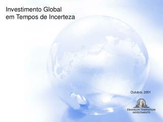 Investimento Global em Tempos de Incerteza