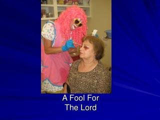 A Fool For The Lord