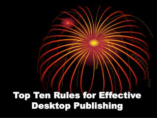 Top Ten Rules for Effective Desktop Publishing