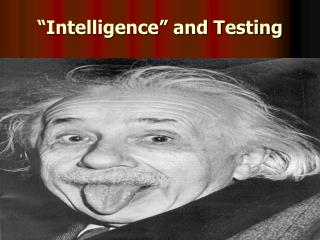 �Intelligence� and Testing