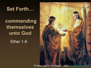 Set Forth…  commending themselves unto God