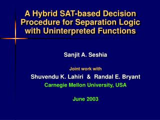 A Hybrid SAT-based Decision Procedure for Separation Logic with Uninterpreted Functions