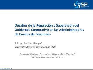 Solange  Berstein  Jáuregui Superintendenta  de Pensiones de Chile