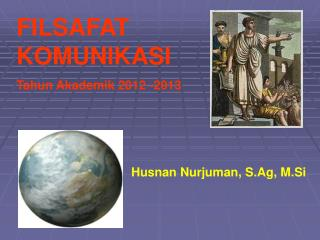 FILSAFAT KOMUNIKASI Tahun Akademik 2012  -2013