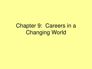 Chapter 9:  Careers in a Changing World