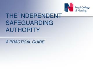THE INDEPENDENT SAFEGUARDING AUTHORITY