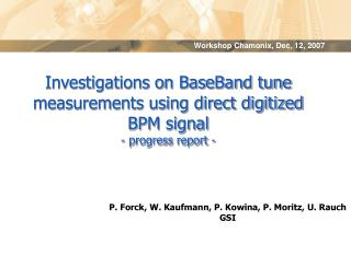 Investigations on BaseBand tune measurements using direct digitized BPM signal - progress report -